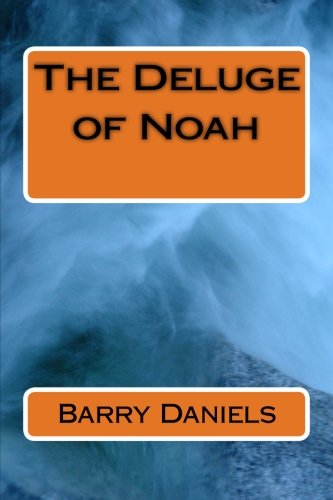 The Deluge of Noah (The Times of Shem): Mr. Barry Eugene Daniels