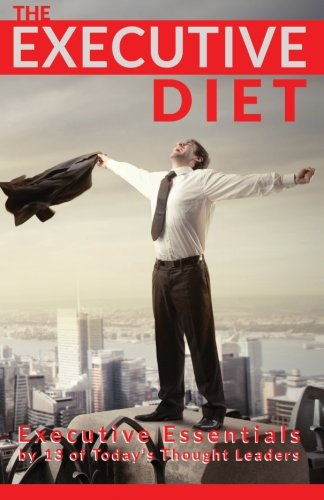 The Executive Diet: Executive Essentials by 13: Lodhia, Deepak and