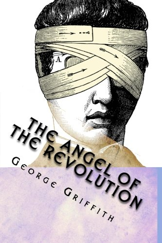 9781484161623: The Angel of the Revolution: A Tale of the Coming Terror