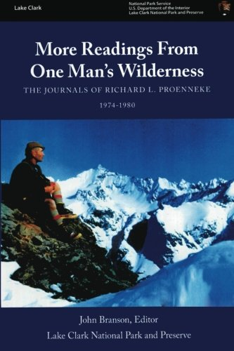 9781484162231: More Readings From One Man?s Wilderness: The Journals of Richard L. Proenneke, 1974-1980