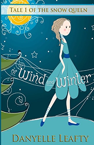 9781484162910: Of Wind and Winter: Volume 1 (Tales of the Snow Queen)