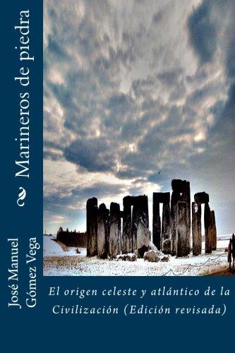 Marineros de piedra: El origen celeste y: Gomez Vega, Jose