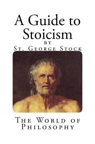 9781484164044: A Guide to Stoicism: Philosophy Among the Greeks And Romans