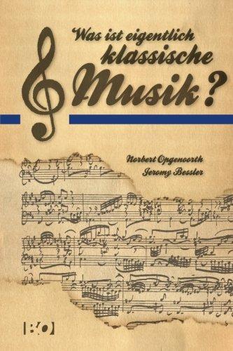9781484164549: Was ist eigentlich klassische Musik? (German Edition)