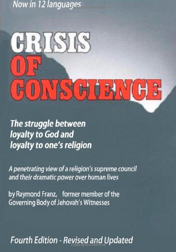 Crisis of Conscience (By Raymond Franz) (148416704X) by Raymond Franz