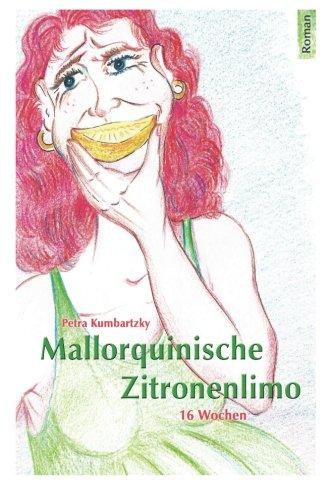 9781484167472: Mallorquinische Zitronenlimo: 16 Wochen (German Edition)