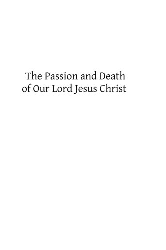 9781484167878: The Passion and Death of Our Lord Jesus Christ