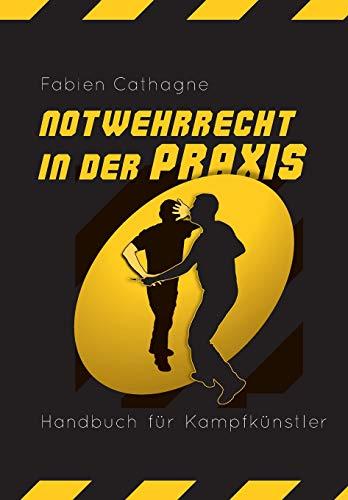 9781484168301: Notwehrrecht in der Praxis: Handbuch fuer Kampfkuenstler