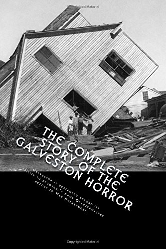 9781484168639: The Complete Story of the Galveston Horror: Written by the Survivors.