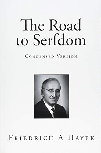 9781484170250: The Road to Serfdom - Condensed Version: Illustrated