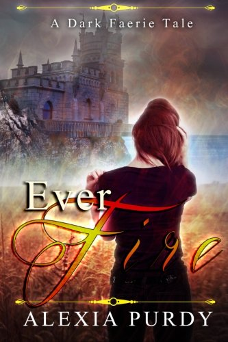 9781484170311: Ever Fire (A Dark Faerie Tale #2)