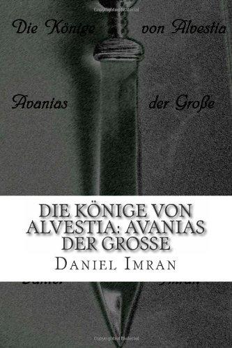 9781484171592: Die Könige von Alvestia: Avanias der Große
