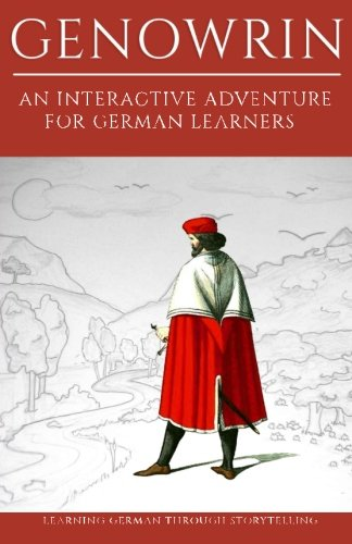 9781484171639: Learning German Through Storytelling: Genowrin - an interactive adventure for German learners (Aschkalon) (Volume 1) (German Edition)