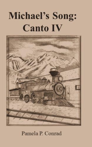 Michael's Song: Canto IV: Conrad, Ms Pamela P.