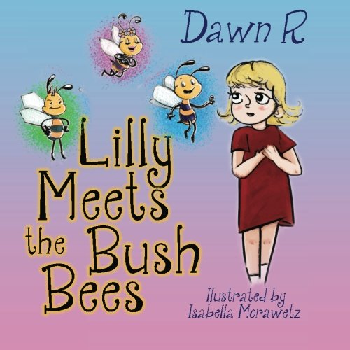 9781484174456: Lilly Meets the Bush Bees