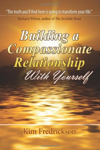 9781484176238: Building a Compassionate Relationship With Yourself