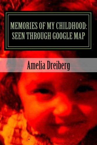 9781484177211: Memories of My Childhood: Seen Through Google Map