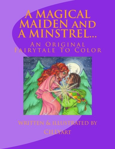 9781484177235: A MAGICAL MAIDEN and A MINSTREL...: An Original Fairytale To Color