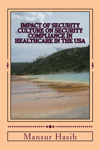 Impact of Security Culture on Security Compliance in Healthcare in the United States of America: ...