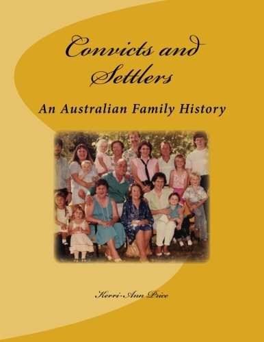 9781484178522: Convicts and Settlers: An Australian Family History