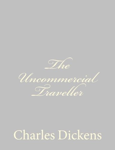 The Uncommercial Traveller (9781484179079) by Charles Dickens
