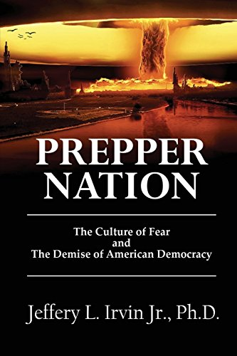 9781484182154: Prepper Nation: The Culture of Fear and the Demise of American Democracy