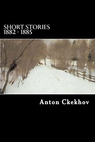 9781484183342: Short Stories 1882 - 1885 (The Complete Short Stories of Anton Chekhov)
