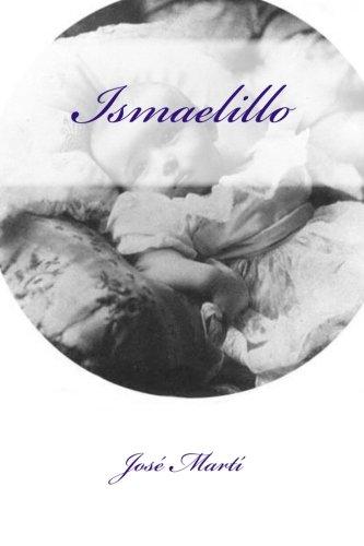 Ismaelillo (Spanish Edition): Marti, Jose