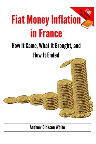 9781484184431: Fiat Money Inflation in France: How It Came, What It Brought, and How It Ended: Bonus: High Finance by Otto Kahn