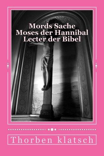 9781484185247: Mords Sache: Moses er Hannibal Lecter der Bibel