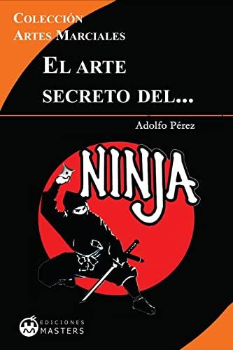 9781484187005: El arte secreto del NINJA (Spanish Edition)