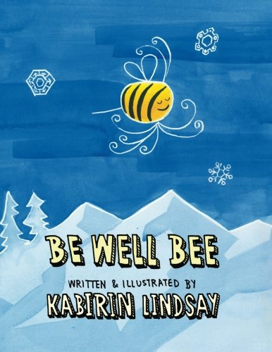 9781484189948: Be Well Bee