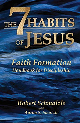 The 7 Habits of Jesus: Faith Formation Handbook for Discipleship: Schmalzle, Rev. Robert