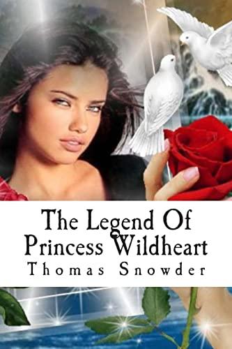 9781484191361: The Legend Of Princess Wildheart