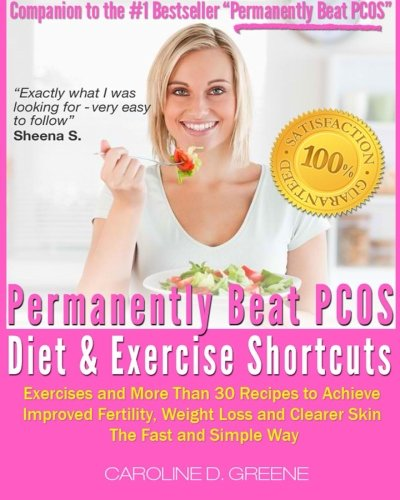 9781484192603: The Permanently Beat PCOS Diet & Exercise Shortcuts: Cookbook, Recipes & Exercise (Women's Health Expert Series)