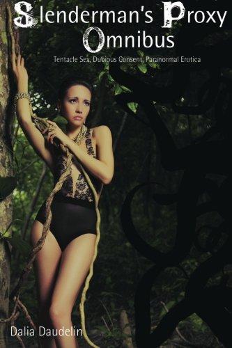 9781484193877: Slenderman's Proxy Omnibus (Tentacle Sex, Dubious Consent, Paranormal Erotica)