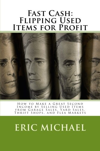 Fast Cash Selling Used Items for Profit How to Make a Great Second Income by Selling Used Items ...