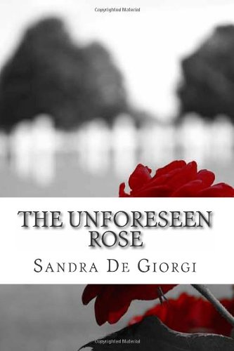 9781484196236: The Unforeseen Rose: My NaNoWriMo Book