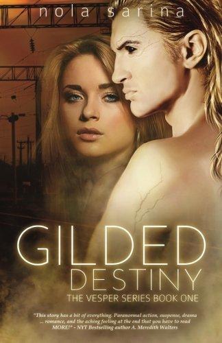 Gilded Destiny (Vesper) (Volume 1): Sarina, Nola