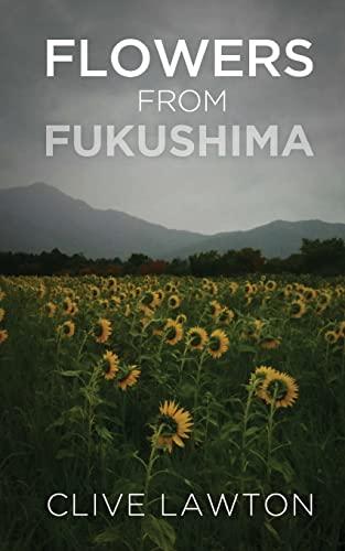 9781484198537: Flowers From Fukushima