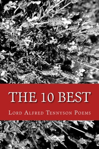 9781484199138: The 10 Best Lord Alfred Tennyson Poems (Featuring Ulysses, The Kraken, and more)