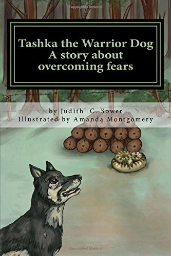 9781484199947: Tashka the Warrior Dog: A story about overcoming fears: Volume 1