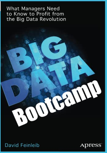 9781484200414: Big Data Bootcamp: What Managers Need to Know to Profit from the Big Data Revolution