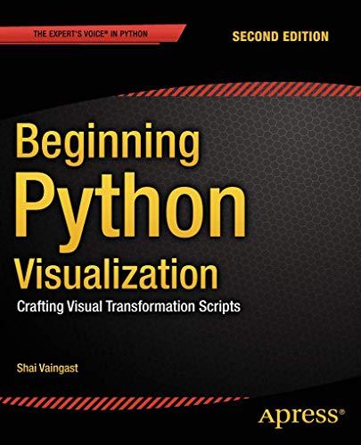 Beginning Python Visualization: Shai Vaingast
