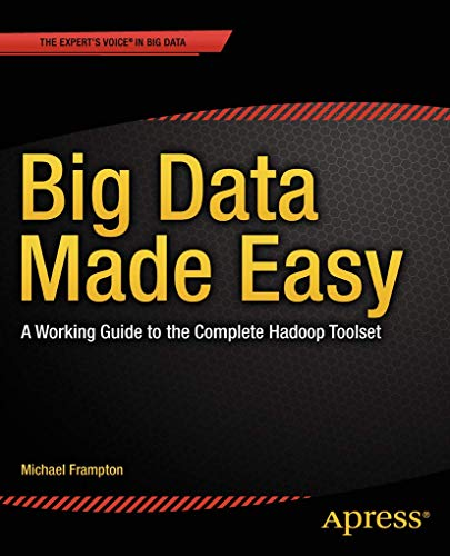 9781484200957: Big Data Made Easy: A Working Guide to the Complete Hadoop Toolset