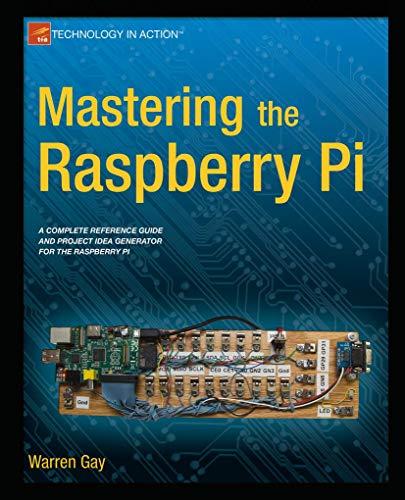 Mastering the Raspberry Pi: Gay, Warren W.