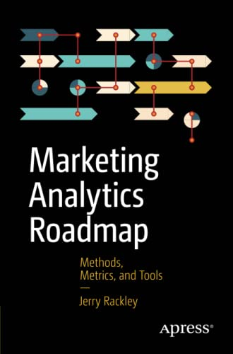 9781484202609: Marketing Analytics Roadmap: Methods, Metrics, and Tools