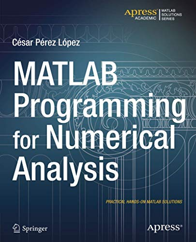 9781484202968: MATLAB Programming for Numerical Analysis