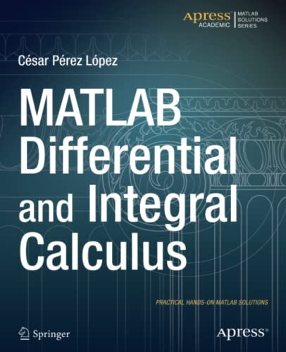 9781484203057: MATLAB Differential and Integral Calculus