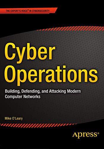 9781484204580: Cyber Operations: Building, Defending, and Attacking Modern Computer Networks